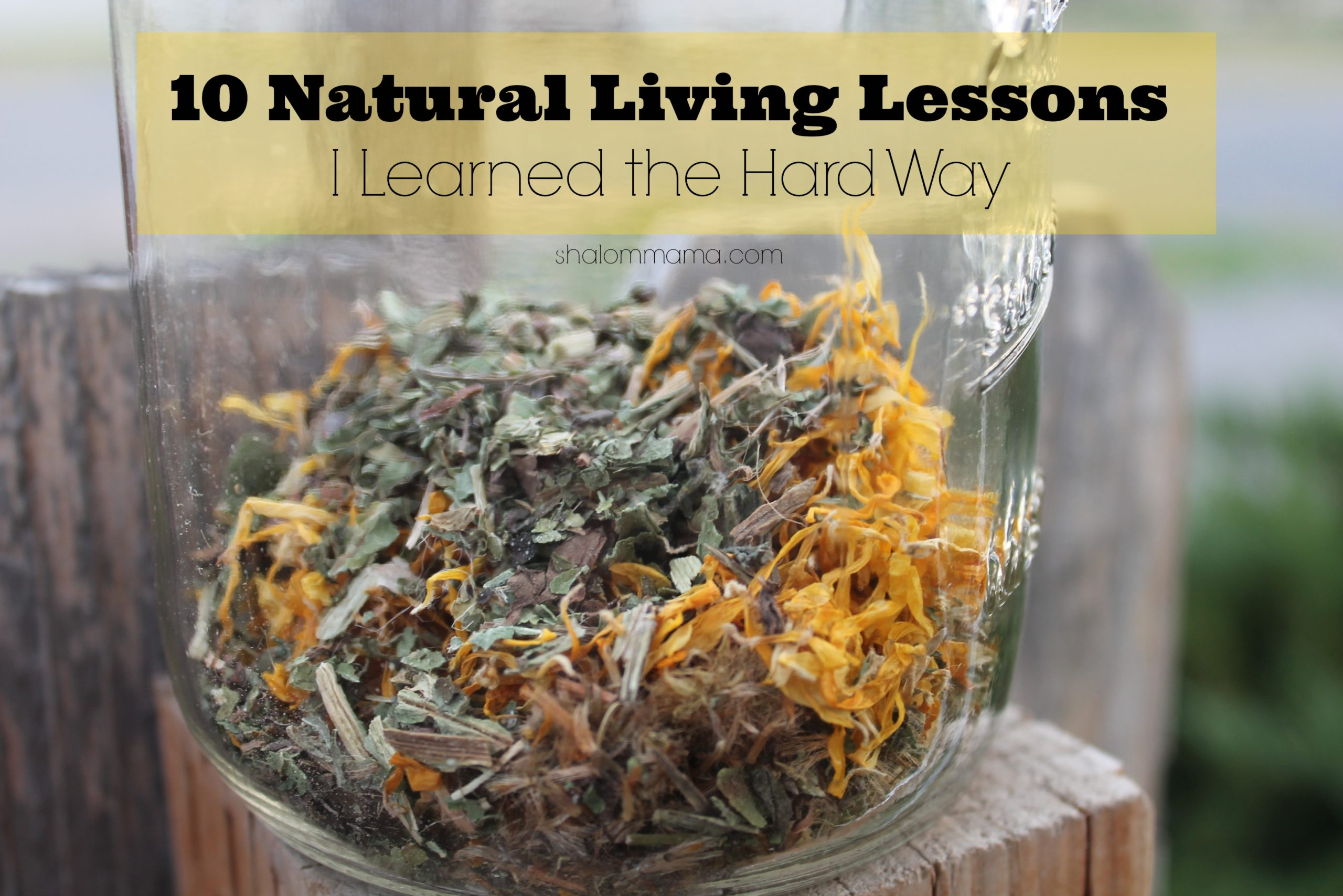 10 Natural Living Lessons I Learned the Hard Way