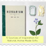 5 Sources of Inspiration for Natural, Home Made Gifts