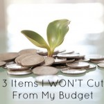 3 Items I Won't Cut From My Budget