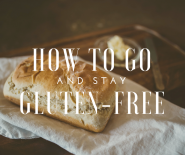 how to go and stay gluten-free