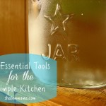 10 Essential Tools for the Simple Kitchen