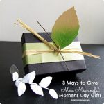 3 Ways to Give More Meaningful Mother's Day Gifts