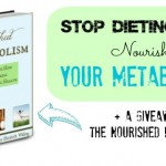 Stop Dieting and Nourish Your Metabolism {+ eBook Giveaway}