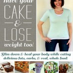 New e-Book: Eat Your Cake & Lose Weight Too! from Weed 'Em and Reap