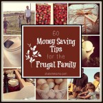 60 Money Saving Tips for the Frugal Family