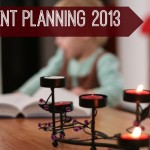 Intentional Holidays: Advent Planning for 2013