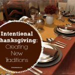 Intentional Thanksgiving: Creating New Traditions