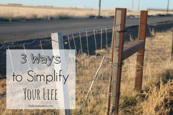 3 Ways to Simplify Your Life