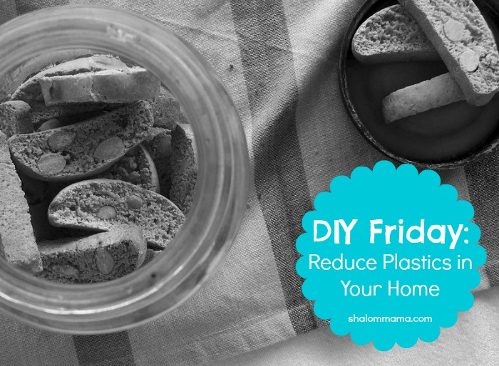 DIY Friday Reduce Plastics in Your Home