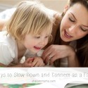 9 Ways to Slow Down and Connect as a Family.jpg