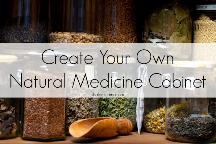 Create your own natural medicine cabinet.jpg