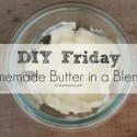DIY Friday - Homemade Butter in a Blender.jpg