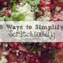 5 ways to simplify scratch cooking