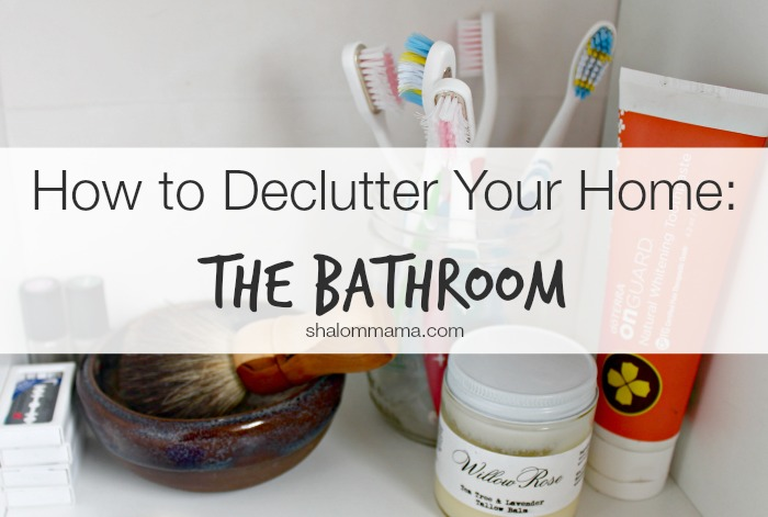 how to declutter your home: the bathroom - tiny apothecary