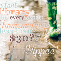 An Instant Library for Every Aspect of (Natural) Homemaking – for Less than $30 | Shalom Mama
