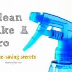 Clean Like A Pro (3 Time-Saving Secrets)