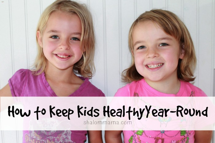 How to Keep Kids Healthy Year-Round | Shalom Mama