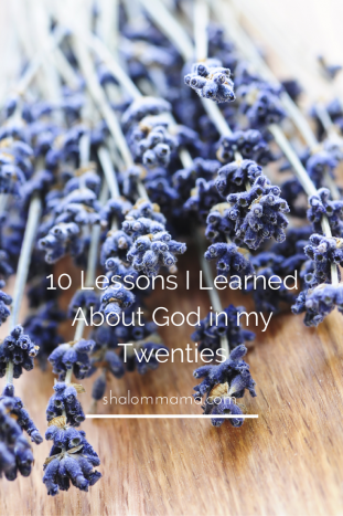 10 Lessons I Learned About God in my Twenties