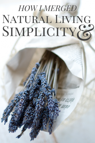 Two Worlds Collide: How I Merged Natural Living & Simplicity
