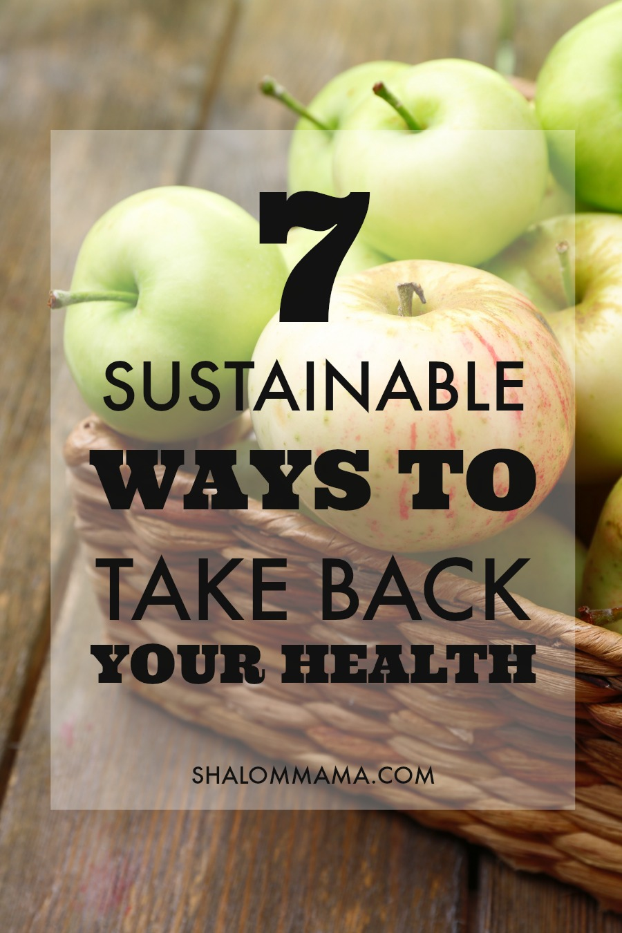 7 Sustainable Ways to Take Back Your Health