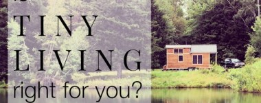 Is tiny living right for you?