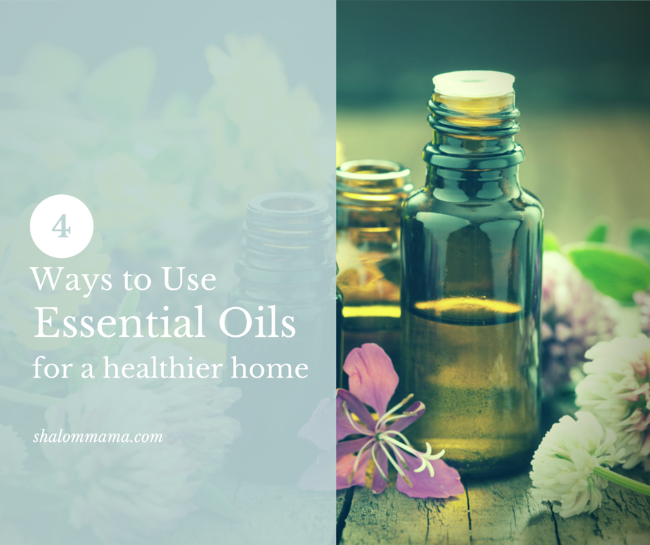 4 Ways to Use Essential Oils for a Healthier Home