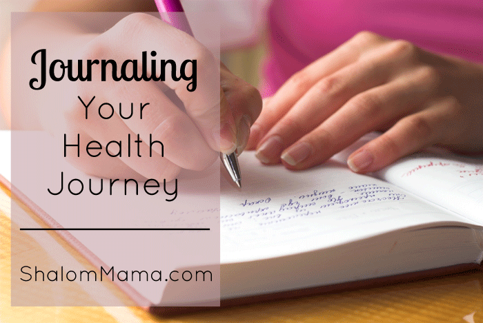 Journaling Your Health Journey | ShalomMama.com