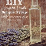 DIY Lavender Vanilla Simple Syrup (with essential oils)
