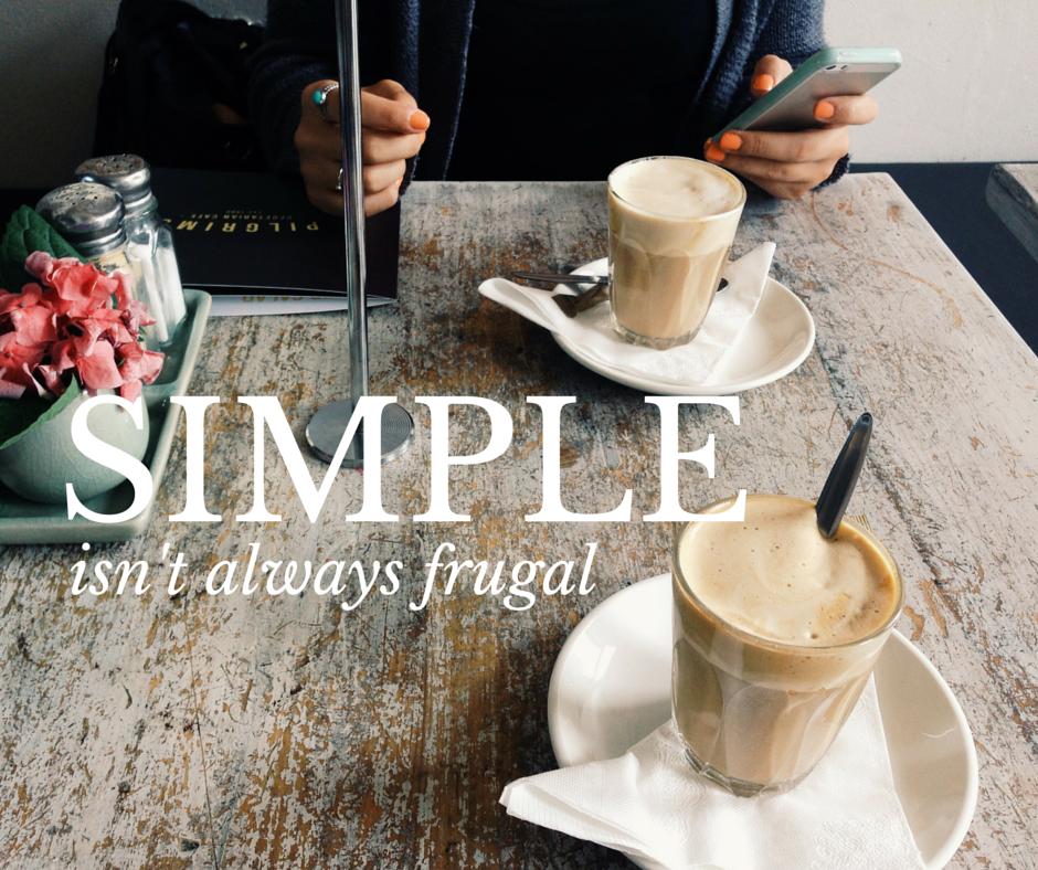 Simple isn't always frugal
