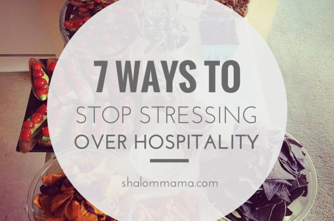 7 ways to stop stressing over hospitality