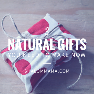 3 NATURAL GIFTS YOU NEED TO MAKE NOW