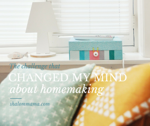 The challenge that changed my mind about homemaking