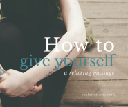 How to give yourself a relaxing massage