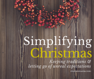 Simplifying Christmas_ Keeping traditions & letting go of unreal expectations