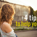 4 tips to help you make positive changes this year