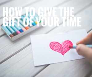 How to give the gift of your time