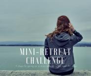 Mini-retreat challenge