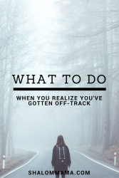 What to do when you realize you've gotten off-track