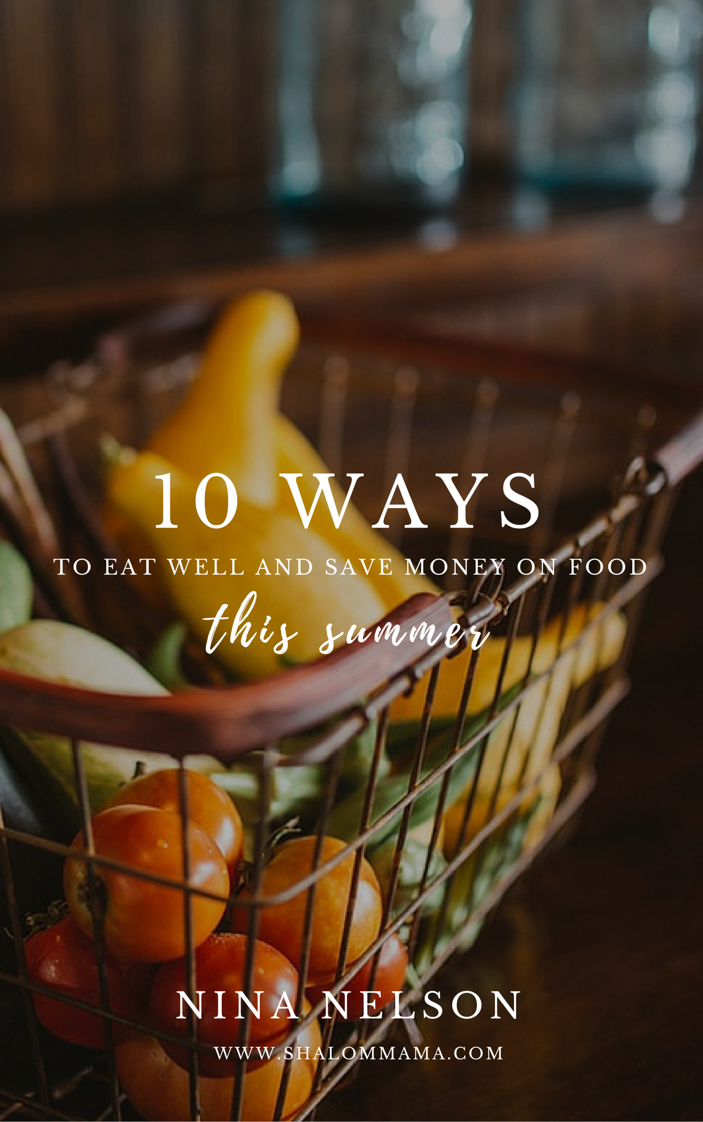 Cover of 10 ways to eat well and save money on food this summer